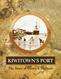 Front cover for the book Kiwitown's port : the story of Oamaru Harbour by Gavin McLean