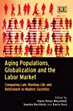 Aging Populations, Globalization and the Labor Market, Hans-Peter Blossfeld, 1849803722