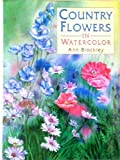 img - for Country Flowers in Watercolor by Ann Blockley (1993-11-11) book / textbook / text book