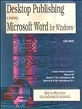 Desktop Publishing Using Microsoft Word for Windows, Gehris, Dennis, 0538679174