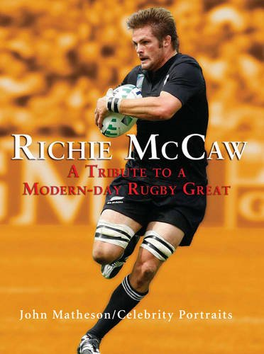 Richie McCaw: A Tribute to a Modern-day Rugby Great (Celebrity Portraits) pdf epub