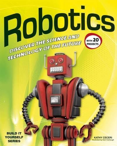 Robotics: DISCOVER THE SCIENCE AND TECHNOLOGY OF THE FUTURE with 20 PROJECTS (Build It Yourself) 5th Grade Activities For Christmas