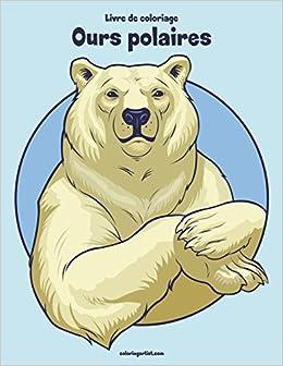 Livre De Coloriage Ours Polaires 2 Nick Snels