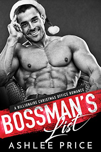 Bossman's List: A Billionaire Christmas Office Romance by [Price, Ashlee]