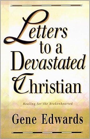 letters to a devastated christian gene edwards 9780940232693 amazoncom books
