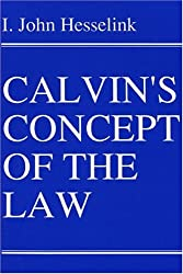 Calvin's Concept of the Law (Princeton Theological Monograph Series)