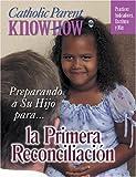 Preparando A su Hijo para la Primera Reconciliacion, PH.D., Joseph D White and Ana Arista White, 1592761925