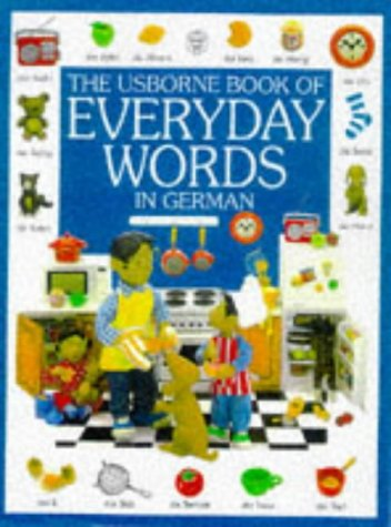 The Usborne Book of Everyday Words in German (Everyday Words Series) (German Edition)