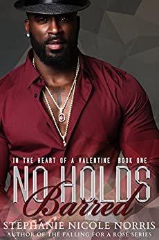 No Holds Barred (In The Heart Of A Valentine Book 1) by [Norris, Stephanie Nicole ]