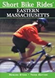 Short Bike Rides in Eastern Massachusetts, 3rd (Short Bike Rides Series)