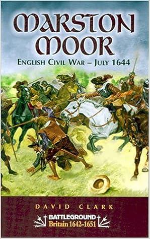 Marston Moor English Civil War - July 1644 (Battleground Britain) (Battleground Europe)