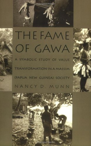 The Fame of Gawa: A Symbolic Study of Value Transformation in a Massim Society (Henry Louis Morgan Lecture Series)