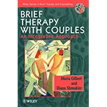 Brief Therapy with Couples: An Integrative Approach