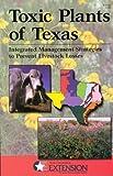 Toxic Plants of Texas, Charles R. Hart and Tam Garland, 0972104909