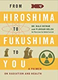 From Hiroshima to Fukushima to You, Dale Dewar and Florian Oelck, 1771131276