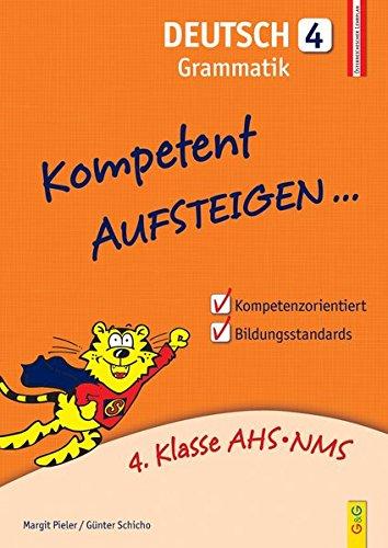 Kompetent Aufsteigen Deutsch 4 - Grammatik: 4. Klasse AHS/NMS