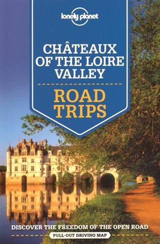 lonely-planet-chateaux-of-the-loire-valley-road-trips-travel-guide