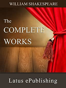 The Complete Works of Shakespeare by [Shakespeare, William]