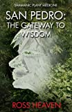 img - for Shamanic Plant Medicine - San Pedro: The Gateway to Wisdom book / textbook / text book