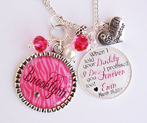 Personalized Step Daughter Half Sister Zebra Gift Wedding When I told your Mom Dad I Do I promised you forever too Necklace Custom Name Sentimental Keepsake YOUR CHOICE OF COLOR
