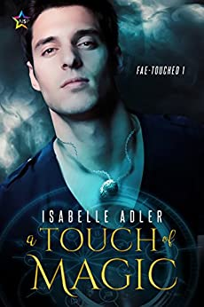 A Touch of Magic (Fae-Touched Book 1) by [Adler, Isabelle]