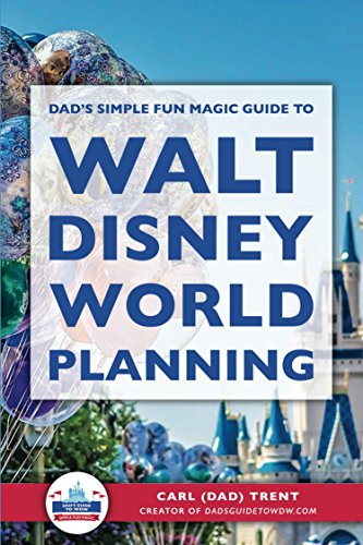 Dad's Simple, Fun, Magic Guide to Walt Disney World Planning cover