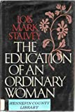 img - for The Education of An Ordinary Woman by Lois Mark Stalvey (1982-05-03) book / textbook / text book