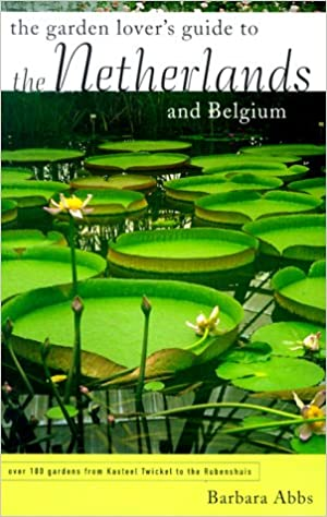 The Garden Lovers Guide to the Netherlands /& Belgium