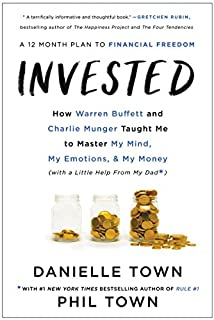 Book Cover: Invested: How Warren Buffett and Charlie Munger Taught Me to Master My Mind, My Emotions, and My Money