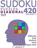Sudoku Puzzles: 420 Diagonal Sudoku Puzzles 9x9 (Easy, Medium, Hard, Super Hard), Volume 5