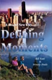 Defining Moments:A Brand New Day, Bob Root and Wendy S Steele, 0595749518