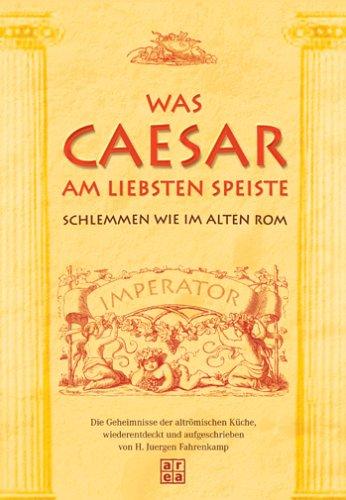 Was Caesar am liebsten speiste