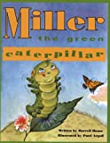 Miller the Green Caterpillar, Darrell House, 0966327691
