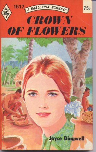 Crown of Flowers (A Harlequin Romance, #1517)