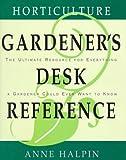 Horticulture Gardener's Desk Reference, Anne Halpin, 0028603974