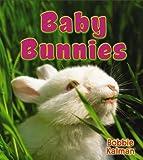 Baby Bunnies, Bobbie Kalman, 0778739775