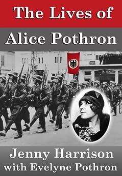 The Lives of Alice Pothron by [Harrison, Jenny]