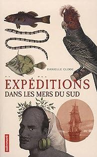 Expéditions dans les mers du Sud par Danielle Clode