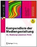 Kompendium der Mediengestaltung : III. Medienproduktion Print, Böhringer, Joachim and Bühler, Peter, 3642545785
