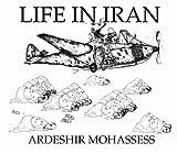 Life in Iran, Ardeshir Mohassess, 0934211396
