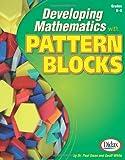 Developing Mathematics with Pattern Blocks, Grades K-5