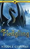 Fledgling (The Dragonrider Chronicles) (Volume 1)