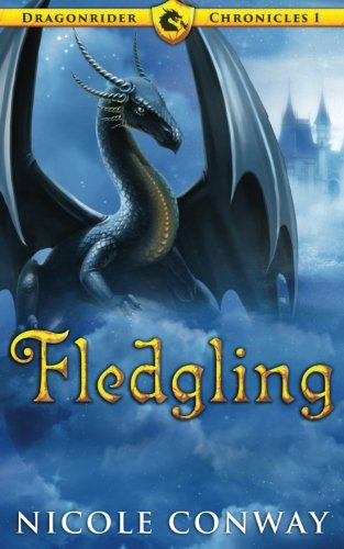 Download Fledgling (The Dragonrider Chronicles) (Volume 1) pdf