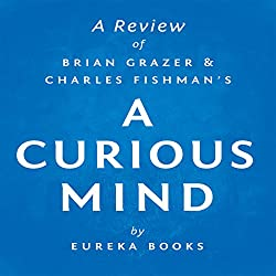 A Review of Brian Grazer's and Charles Fishman's A Curious Mind