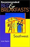 Recommended Bed and Breakfasts Southwest, June Naylor, 0762707593