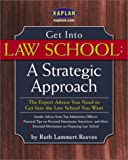 Get into Law School, Kaplan Publishing Staff, 0743236203