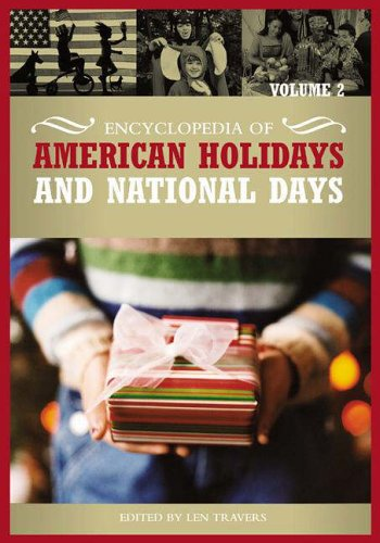 Encyclopedia of American Holidays and National Days [2 volumes]