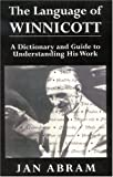 The Language of Winnicott: A Dictionary and Guide to Understanding His Work