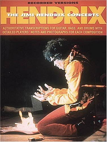 ndrix Concerts: Authoritative Transcriptions for Guitar, Bass, and Drums with Detailed Players' Notes and Photographs for Each Composition (Recorded Versions) (Jimi Hendrix Note)