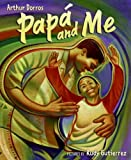 Papá and Me, Arthur Dorros, 0060581573
